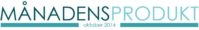 månadens produkt oktober 2014