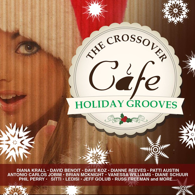The Crossover Cafe - Holiday Grooves with artists_eAlbum_low  res