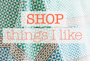 Shop the things I like