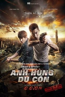 Anh Hùng Du Côn - Black & White: The... (2014)
