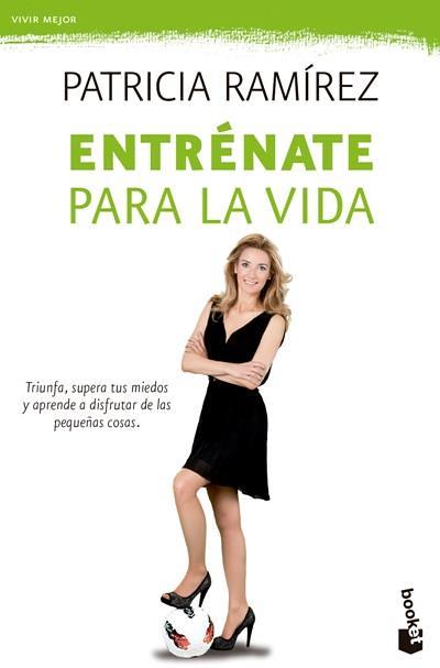 Entrénate Para La Vida - Patricia Ramírez