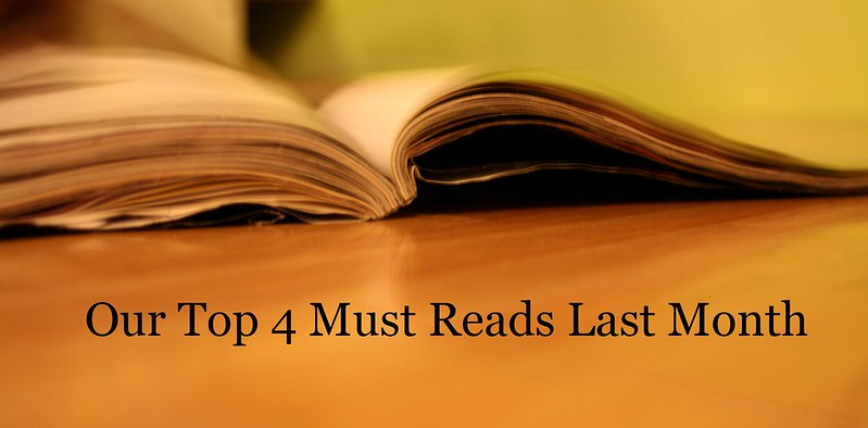 Our Top 4 Must Reads Last Month