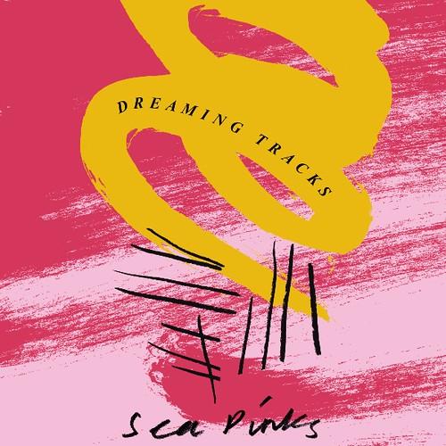 Sea Pinks - Dreaming Tracks