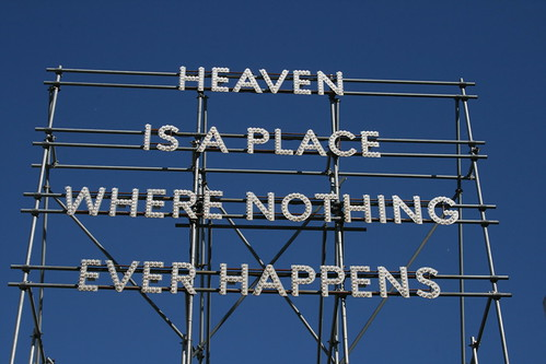 Nathan Coley - Heaven is a place where nothing ever happens