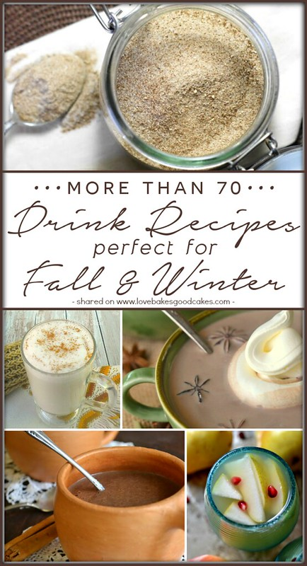 More than 70 Drink Recipes perfect for Fall & Winter - I need this!