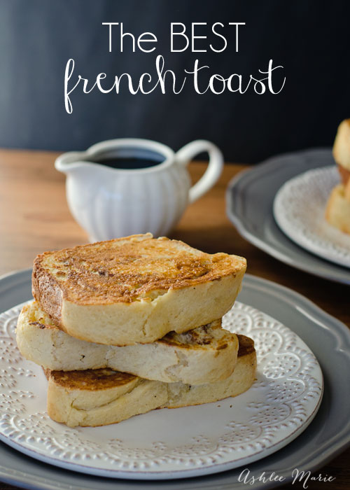 the best french toast recipe you'll ever have