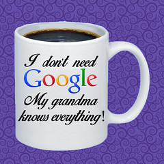 MUG I don't need Google - My grandma knows everything