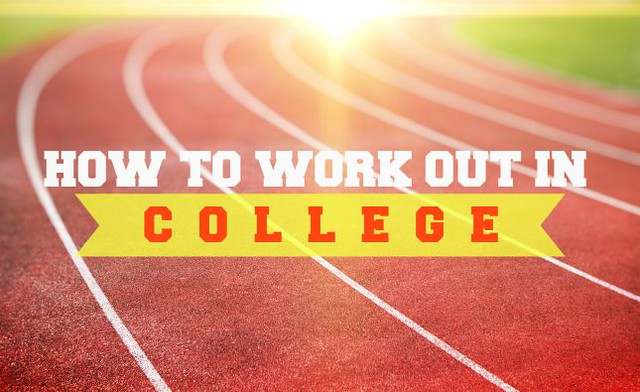 Working Out While You're in College