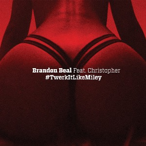 Brandon Beal – Twerk It Like Miley (feat. Christopher)