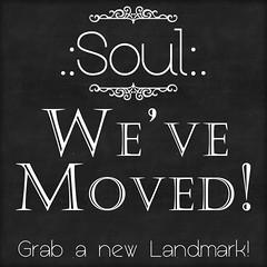 .:Soul:.  We've Moved!