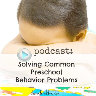 Podcast Solving Common Preschool Behavior Problems