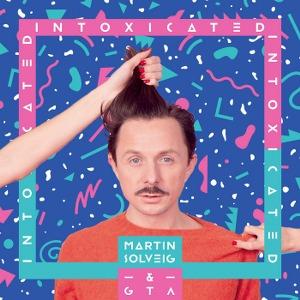 Martin Solveig & GTA – Intoxicated