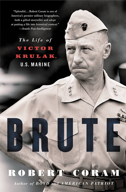 Brute: The Life of Victor Krulak, U.S. Marine Kindle Edition by Robert Coram (Author)
