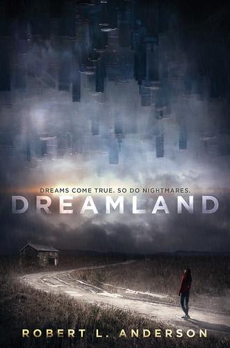 Robert L Anderson, Dreamland
