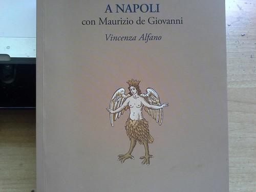 """""""A Napoli con Maurizio de Giovanni"""" di Vincenza Alfano"""