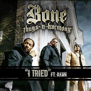 Bone Thugs-N-Harmony – I Tried (feat. Akon)