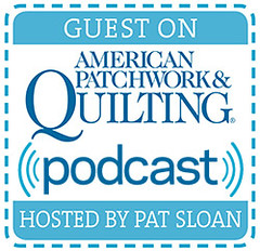 I Am A Guest on American Patchwork Quilting Podcast episode 286 Dec 7 2015