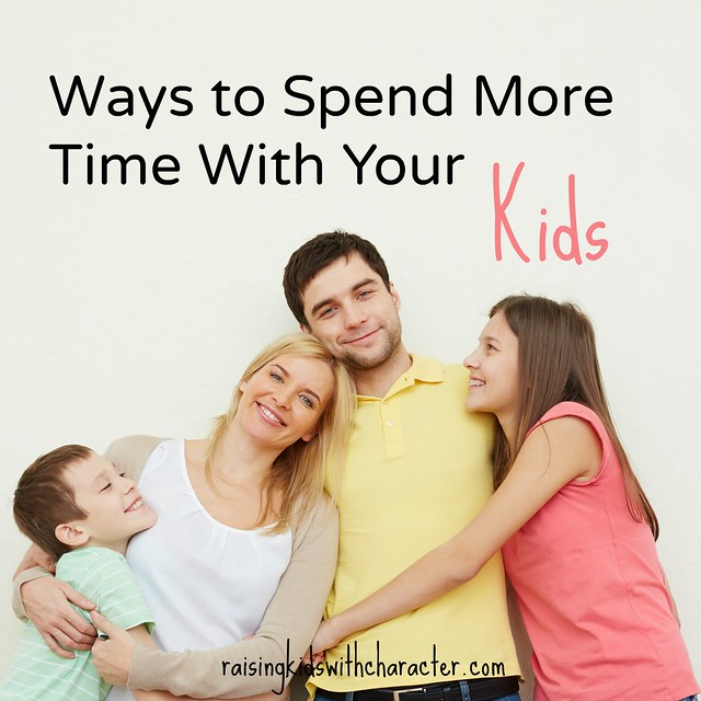 Podcast Notes: Ways To Spend More Time With Your Kids