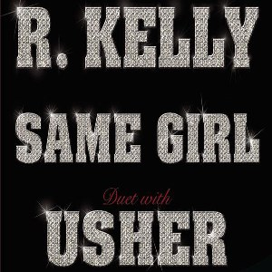 R. Kelly & Usher – Same Girl