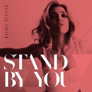Rachel Platten – Stand By You