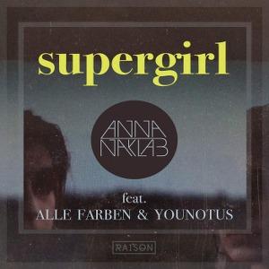 Anna Naklab – Supergirl (feat. Alle Farben & YOUNOTUS)