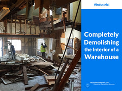 Completely Demolishing the Interior of a Warehouse