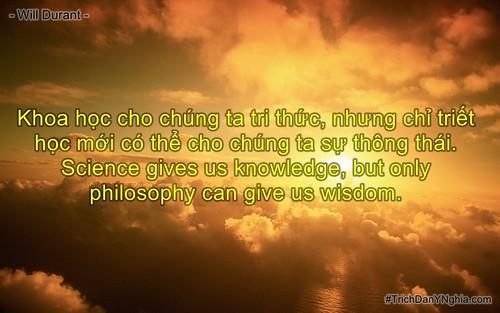 Khoa học cho chúng ta tri thức, nhưng chỉ triết học mới có thể cho chúng ta sự