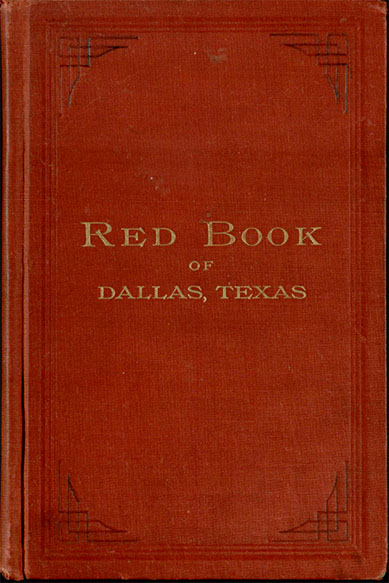 Red Book of Dallas. Dallas: Holland Brothers Publishing, Co., 1895. Print