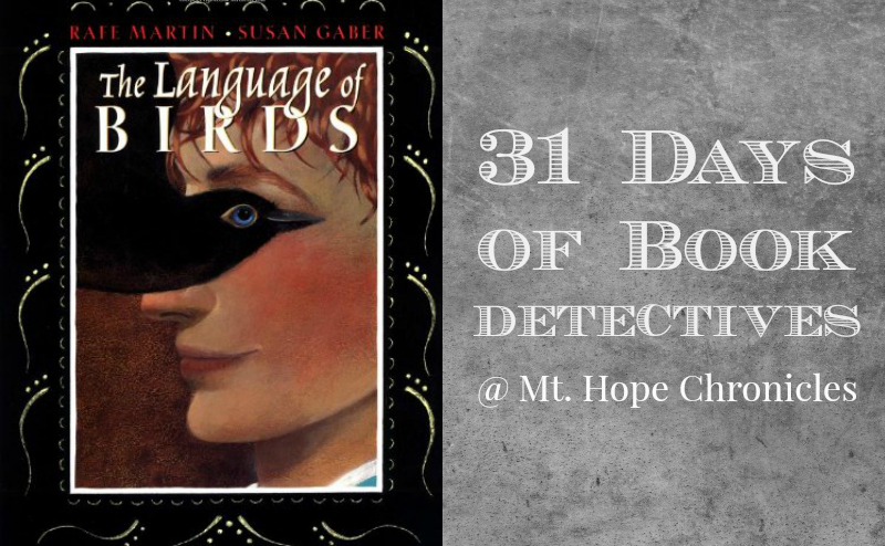 Book Detectives ~ The Language of Birds @ Mt. Hope Chronicles
