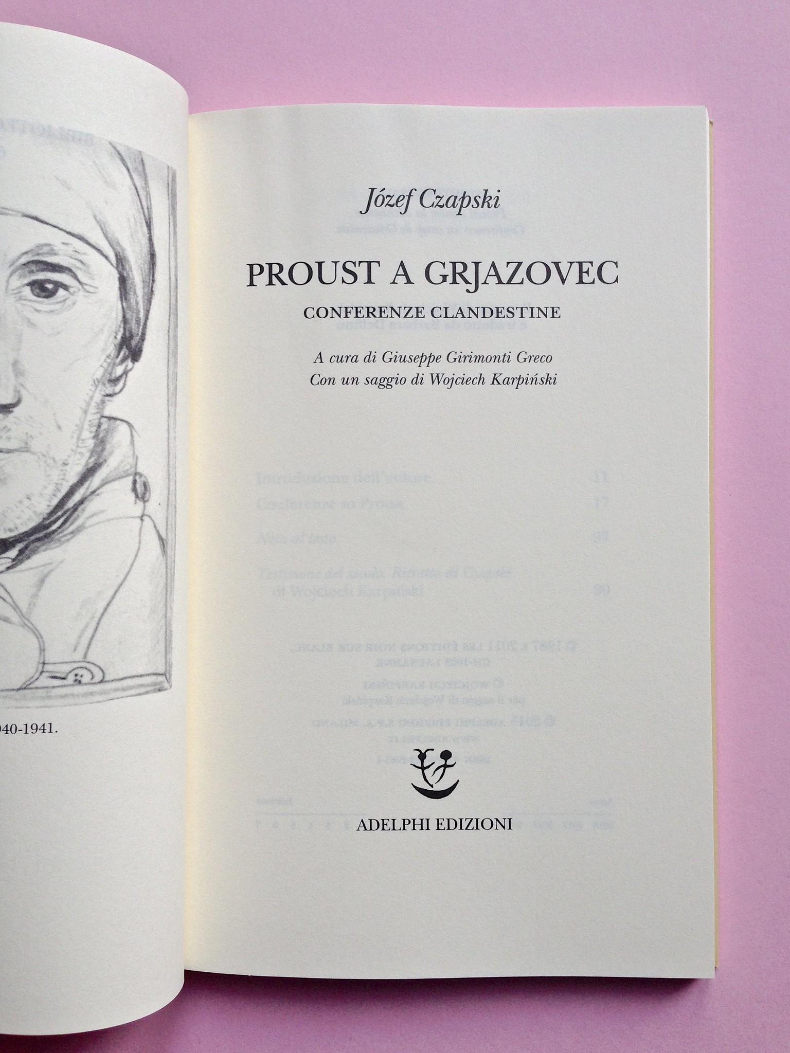 Proust a Grjazovec, di Józef Czapski. Adelphi 2015. Resp. grafica non indicata. Verso della p. dell'occhiello, frontespizio, a pag. 4 e 5 (part.), 1