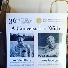 last night wes and wendell-- agrarian luminaries shine as have shon so long.. all schumacher lectures are available online, and many as audio and video, dig in!