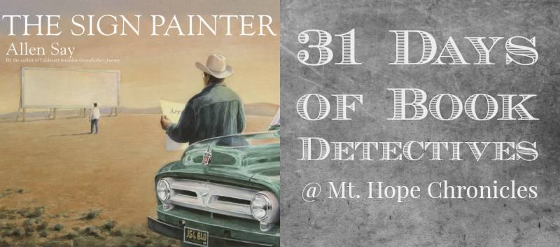 Book Detectives ~ The Sign Painter @ Mt. Hope Chronicles