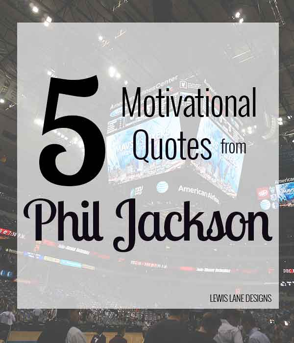 5 Motivational Quotes from Phil Jackson by Lewis Lane