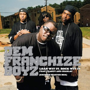 Dem Franchize Boyz – Lean Wit It, Rock Wit It (feat. Peanut & Charlay)