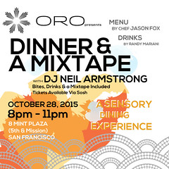 10/28 - Wed Dinner And A Mixtape Returns to SF at ORO