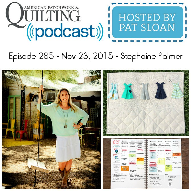 American Patchwork Quilting Pocast episode 285 Stephaine Palmer