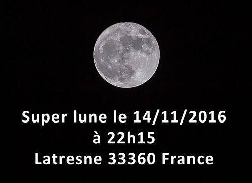 Super Lune - Super moon - périgée-syzygie - perigee-syzygy of the Earth–Moon–Sun system https://www.twin-loc.fr