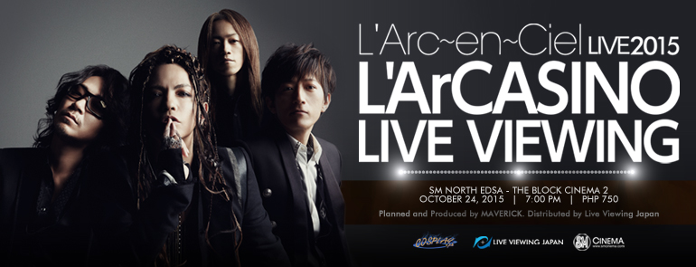 L'Arc~en~Ciel LIVE 2015 L'ArCASINO Philippine Screening