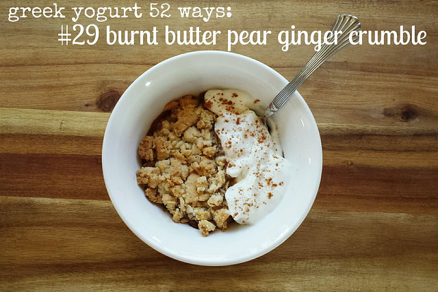 greek yogurt 52 ways: # 29 burnt butter pear ginger crumble