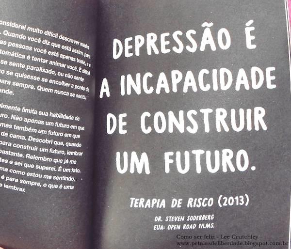 """Resenha, livro, """"Como ser feliz (ou, no mínimo, menos triste)"""", Lee Crutchley, Paralela,  terapia de risco, livro-interativo, quotes, trechos, citação, fotos"""