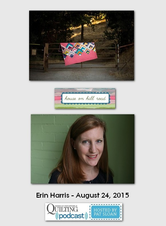 American Patchwork and Quilting Pocast guest Erin Harris Aug 2015 v2
