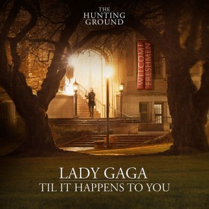 Lady Gaga – Til It Happens To You