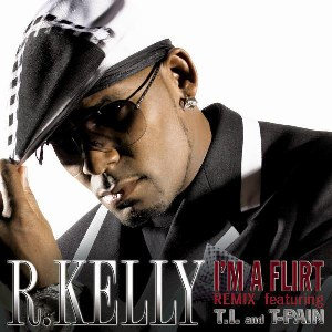 R. Kelly – I'm a Flirt (feat. T.I. & T-Pain)