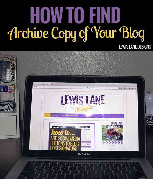 How to Find Archive Copy of Your Blog by Lewis Lane