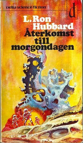 L. Ron Hubbard, Återkomst till morgondagen [Return to Tomorrow] (1974 - Delta Science Fiction [15]) cover by Kelly Freas