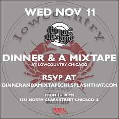 11/11 - Dinner & A Mixtape comes to Chitown at Lowcountry