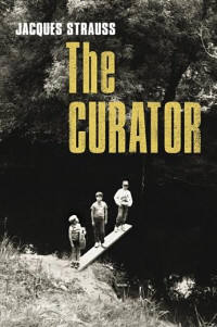 The Curator by Jacques Strauss