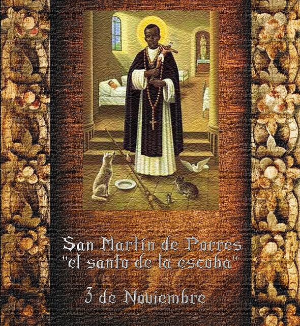 San Martín de Porres 3 de noviembre.(†Dedicado  al P.Cotallo)