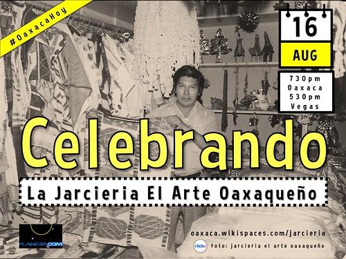16 Aug: Celebrando La Jarceria El Arte Oaxaqueño Hangout #OaxacaToday #OaxacaHoy @edgarbartolo @melisu_b