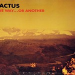 "Cactus One Way... Or Another 12"" Vinyl LP"